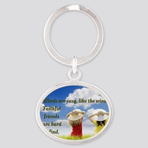 Faithful Friends Are Hard To Find Oval Keychain