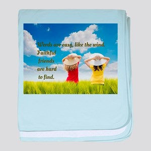 Faithful Friends Are Hard To Find baby blanket