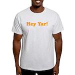 Hey Everybody! Light T-Shirt