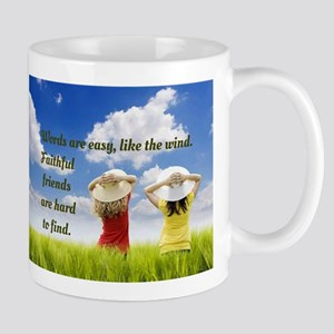 Faithful Friends Are Hard To Find Mugs