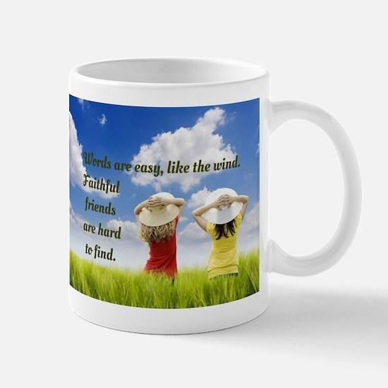Faithful Friends Are Hard To Find Mugs