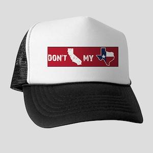 Don't CA my TX Bumper Trucker Hat