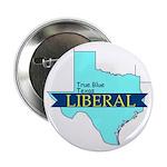 True Blue Texas LIBERAL Button