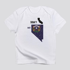 Don't CA my NV! Infant T-Shirt