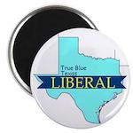 True Blue Texas LIBERAL Magnet