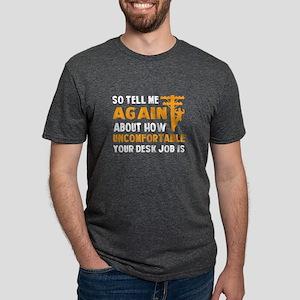 How Uncomfortable Your Desk Job Is T Shirt T-Shirt