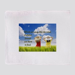 Faithful Friends Are Hard To Find Throw Blanket