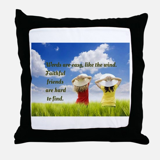 Faithful Friends Are Hard To Find Throw Pillow