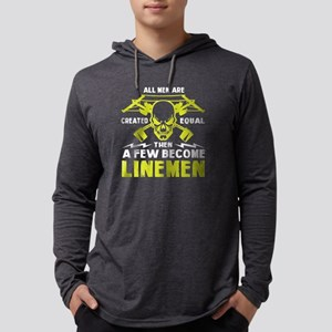 A Few Men Become Linemen T Shi Long Sleeve T-Shirt
