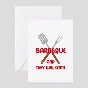 BBQ AND THEY WILL COME Greeting Cards