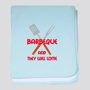 BBQ AND THEY WILL COME baby blanket