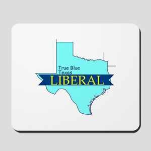 True Blue Texas LIBERAL Mousepad