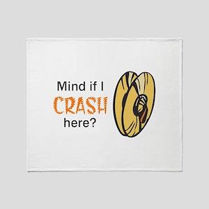 MIND IF I CRASH HERE Throw Blanket
