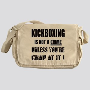 kickboxing is not a crime Unless you Messenger Bag