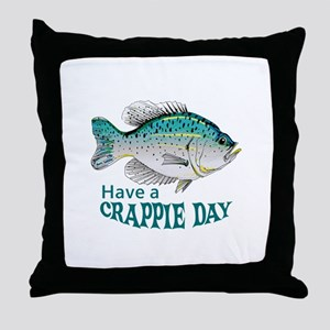 HAVE A CRAPPIE DAY Throw Pillow