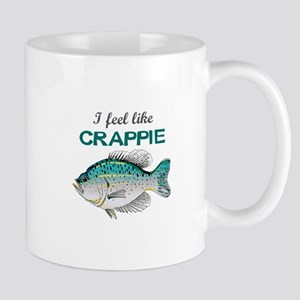 I FEEL LIKE CRAPPIE Mugs