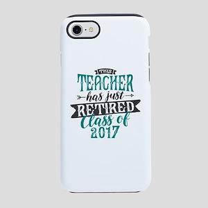 Retired Teacher iPhone 7 Tough Case