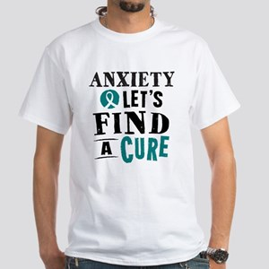 Anxiety Lets Find A Cure White T-Shirt
