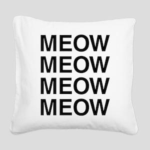 Meow Meow Meow Meow Square Canvas Pillow