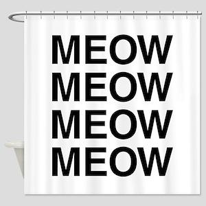 Meow Meow Meow Meow Shower Curtain