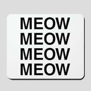 Meow Meow Meow Meow Mousepad