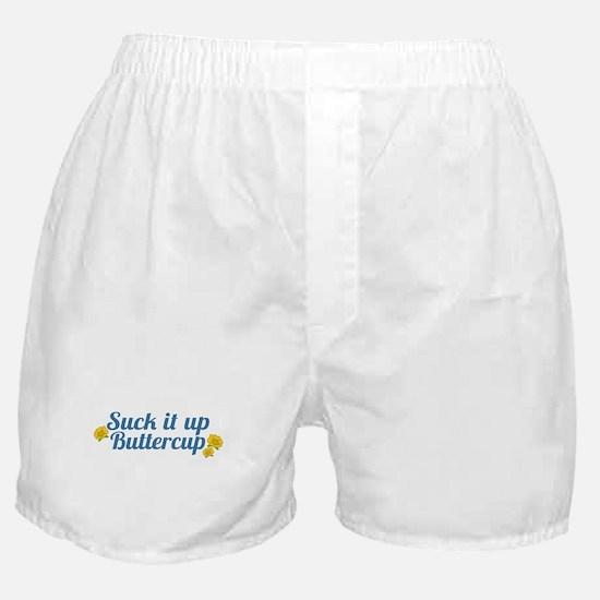 Suck It Up Buttercup Boxer Shorts