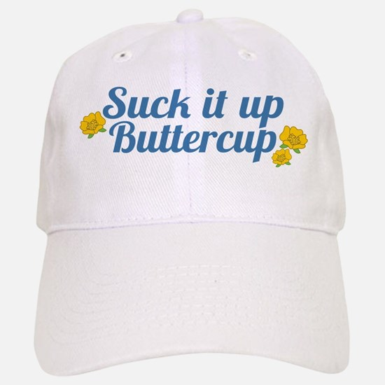Suck It Up Buttercup Baseball Baseball Baseball Cap
