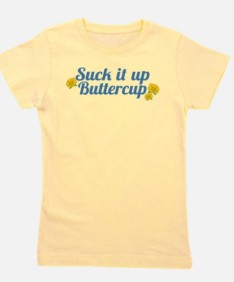 Suck It Up Buttercup Girl's Tee