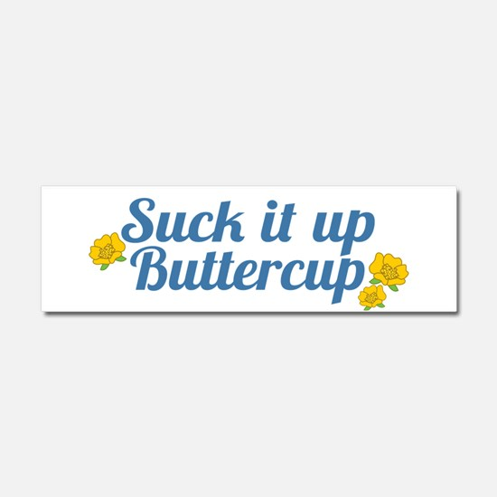 Suck It Up Buttercup Car Magnet 10 x 3
