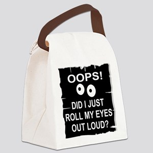 Roll My Eyes Out Loud Canvas Lunch Bag