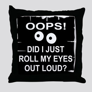 Roll My Eyes Out Loud Throw Pillow