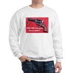 FREE MEN own guns Sweatshirt