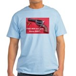 FREE MEN own guns Light T-Shirt