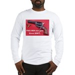 FREE MEN own guns Long Sleeve T-Shirt