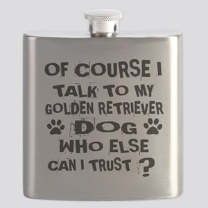 Of Course I Talk To My Golden Retriever Dog Flask