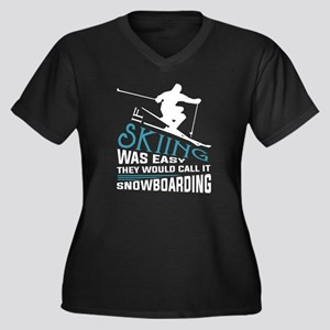 If Skiing Was Easy T Shirt Plus Size T-Shirt