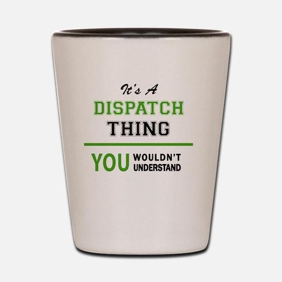Funny Dispatchers Shot Glass