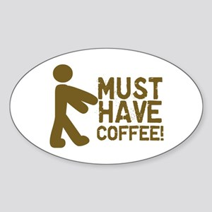 Must Have COFFEE! Zombie Oval Sticker