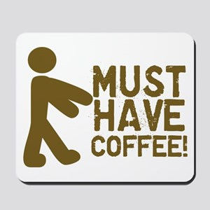 Must Have COFFEE! Zombie Mousepad