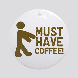 Must Have COFFEE! Zombie Ornament (Round)