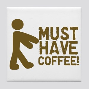 Must Have COFFEE! Zombie Tile Coaster