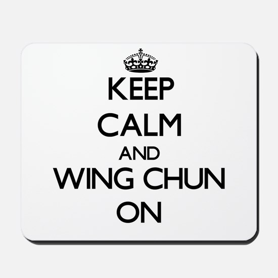 Keep calm and Wing Chun ON Mousepad