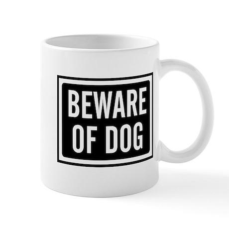 Beware Dog 11 oz Ceramic Mug