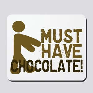 Must Have CHOCOLATE! Zombie Mousepad