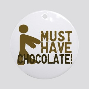 Must Have CHOCOLATE! Zombie Ornament (Round)
