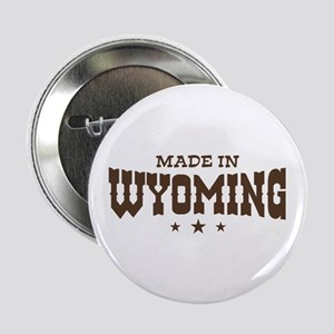 Made In Wyoming Button
