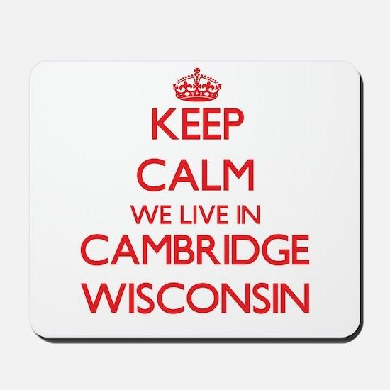 Keep calm we live in Cambridge Wisconsin Mousepad