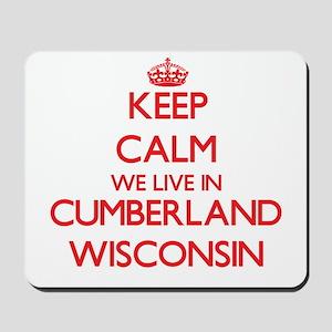Keep calm we live in Cumberland Wisconsi Mousepad