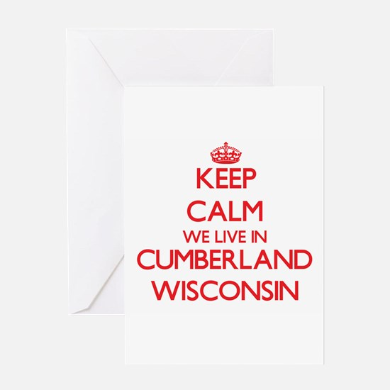 Keep calm we live in Cumberland Wis Greeting Cards