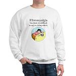 Fibromyalgia Tired Woman Sweatshirt